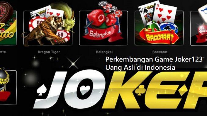 Perkembangan Game Joker123 Uang Asli di Indonesia
