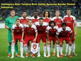 Untungnya Main Taruhan Bola Online Bersama Bandar Sbobet Indonesia
