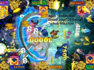 Agen Tembak Ikan Online Joker123 Online Terbaik Masa Kini